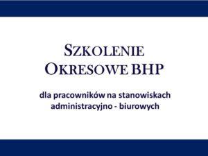 Szkolenie okresowe BHP dla pracowników na stanowiskach administracyjno – biurowych – GLS